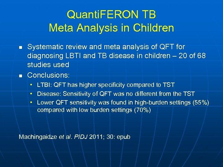 Quanti. FERON TB Meta Analysis in Children n n Systematic review and meta analysis