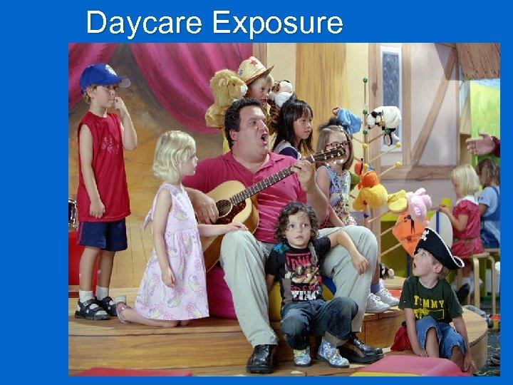 Daycare Exposure