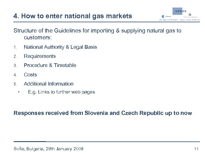 4. How to enter national gas markets Structure of the Guidelines for importing &