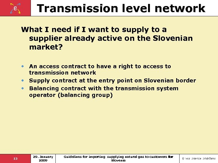 Transmission level network What I need if I want to supply to a supplier
