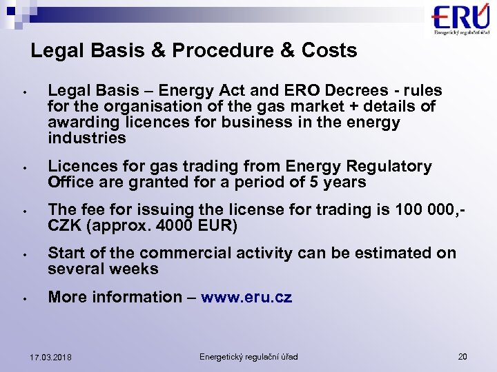 Legal Basis & Procedure & Costs • • • Legal Basis – Energy Act