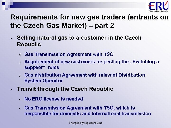 Requirements for new gas traders (entrants on the Czech Gas Market) – part 2