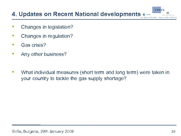 4. Updates on Recent National developments • • Changes in legislation? • What individual