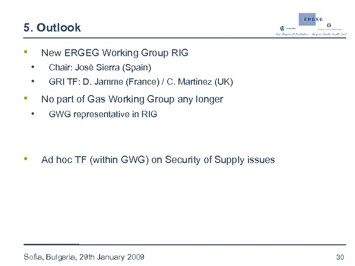5. Outlook • New ERGEG Working Group RIG • • • GRI TF: D.