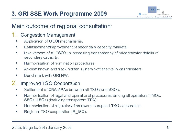 3. GRI SSE Work Programme 2009 Main outcome of regional consultation: 1. Congestion Management