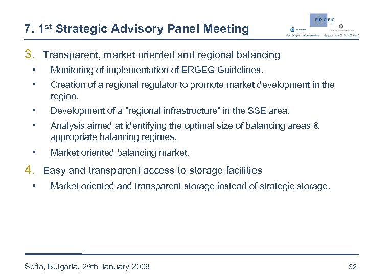 7. 1 st Strategic Advisory Panel Meeting 3. Transparent, market oriented and regional balancing
