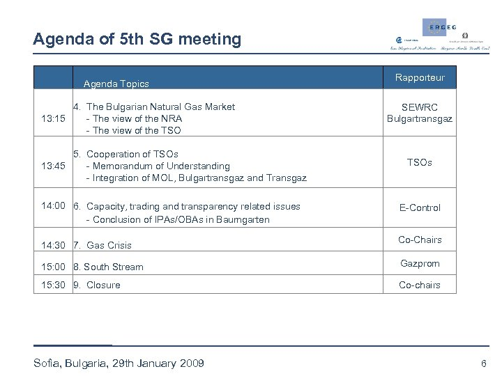 Agenda of 5 th SG meeting Agenda Topics 4. The Bulgarian Natural Gas Market