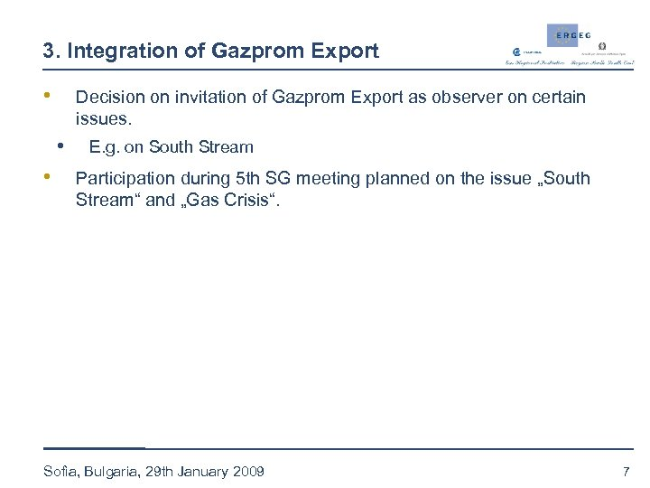 3. Integration of Gazprom Export • Decision on invitation of Gazprom Export as observer