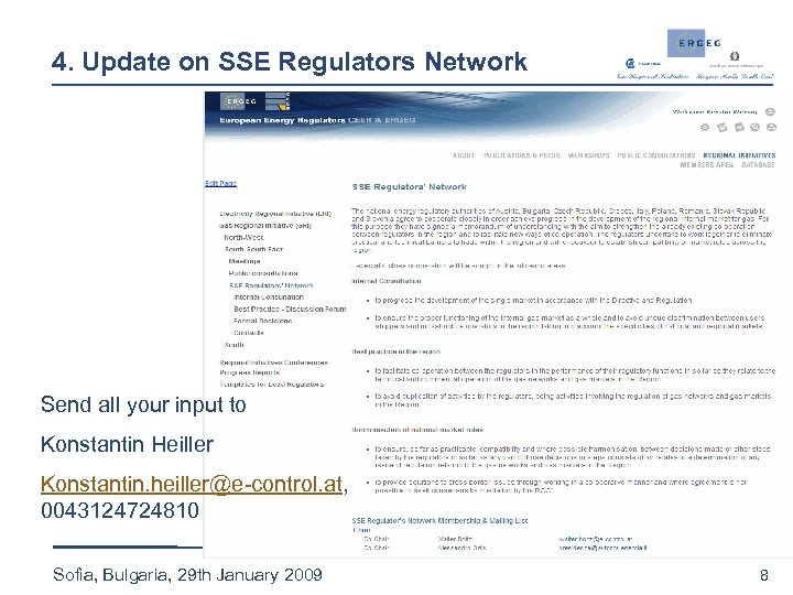 4. Update on SSE Regulators Network Send all your input to Konstantin Heiller Konstantin.