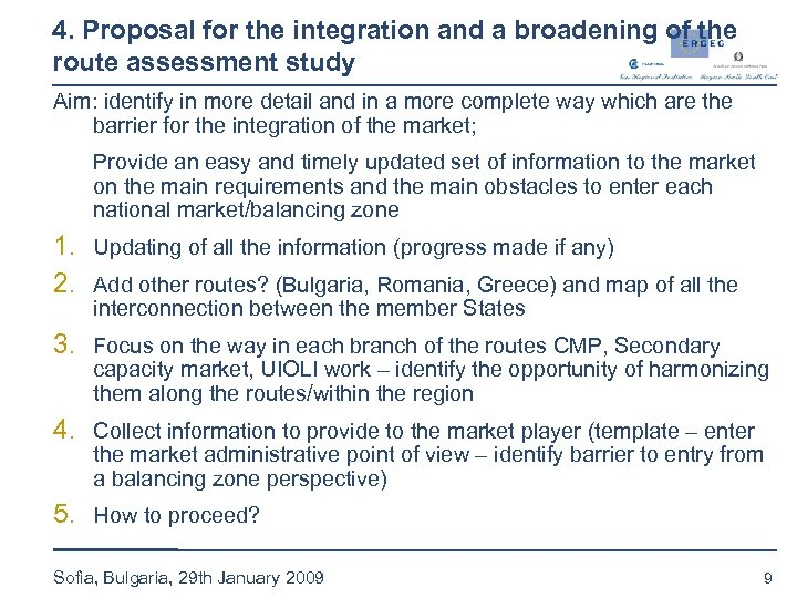 4. Proposal for the integration and a broadening of the route assessment study Aim: