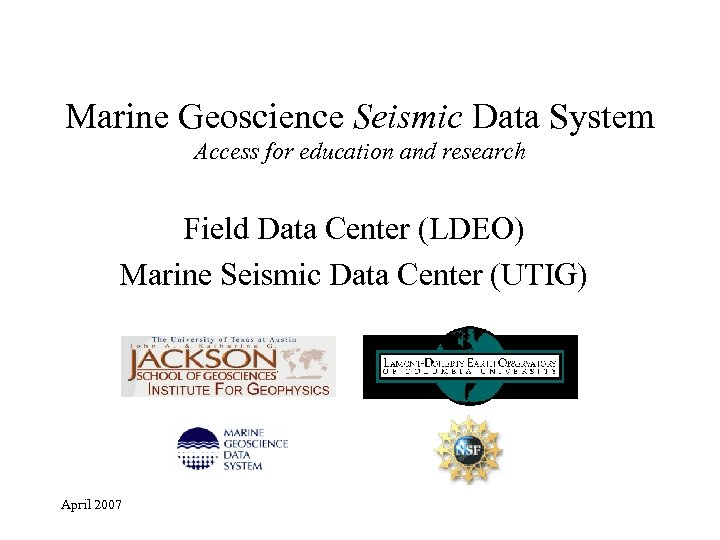 Marine Geoscience Seismic Data System Access for education and research Field Data Center (LDEO)
