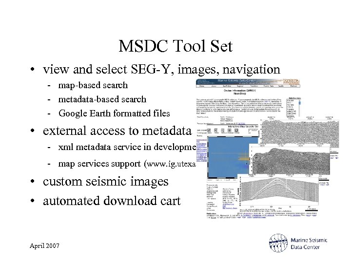 MSDC Tool Set • view and select SEG-Y, images, navigation - map-based search -