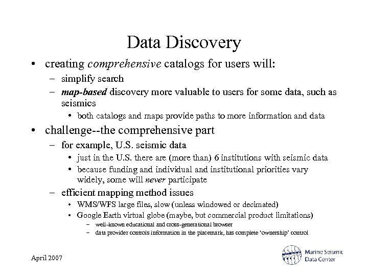 Data Discovery • creating comprehensive catalogs for users will: – simplify search – map-based