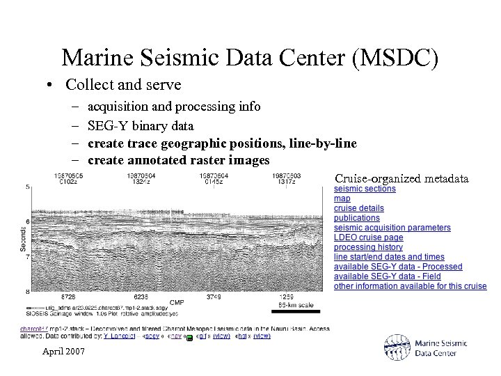 Marine Seismic Data Center (MSDC) • Collect and serve – – acquisition and processing