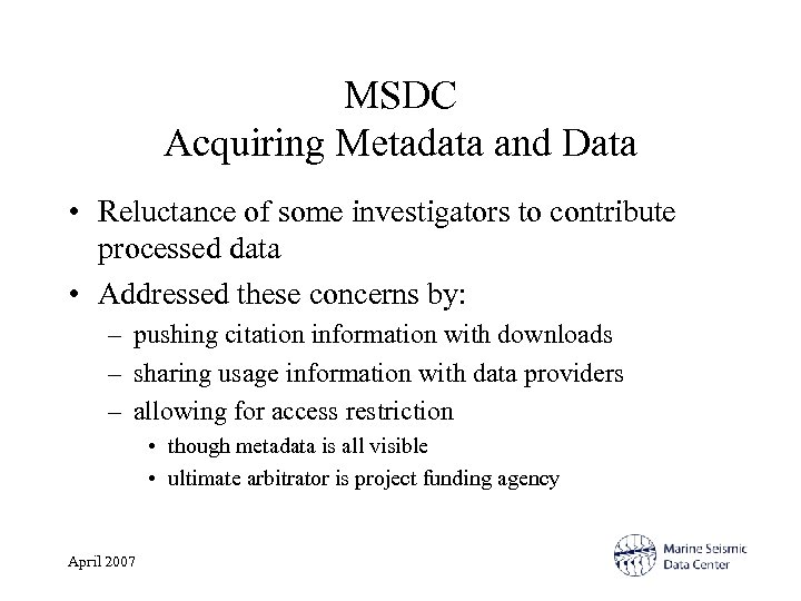 MSDC Acquiring Metadata and Data • Reluctance of some investigators to contribute processed data