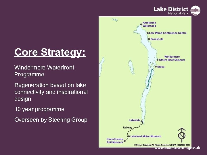 Core Strategy: Windermere Waterfront Programme Regeneration based on lake connectivity and inspirational design 10