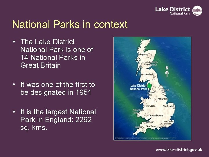 National Parks in context • The Lake District National Park is one of 14