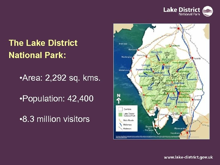 The Lake District National Park: • Area: 2, 292 sq. kms. • Population: 42,
