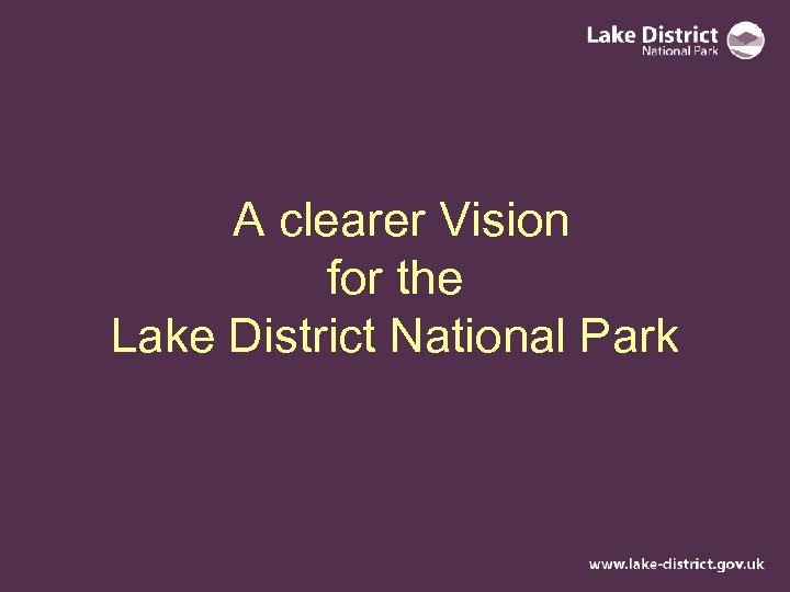 A clearer Vision for the Lake District National Park