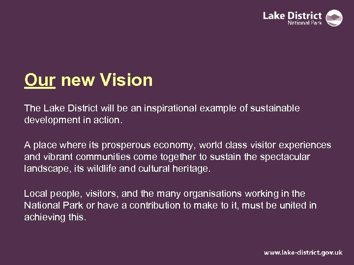 Our new Vision The Lake District will be an inspirational example of sustainable development