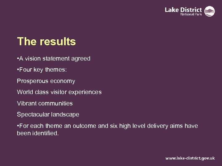 The results • A vision statement agreed • Four key themes: Prosperous economy World