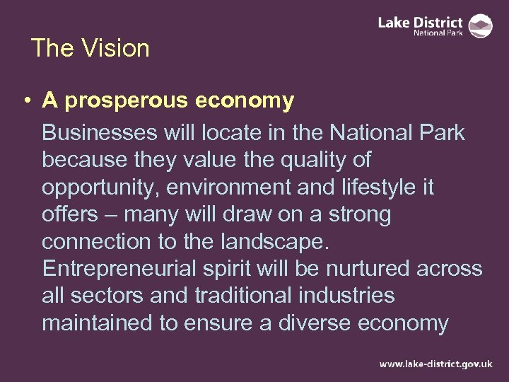 The Vision • A prosperous economy Businesses will locate in the National Park because