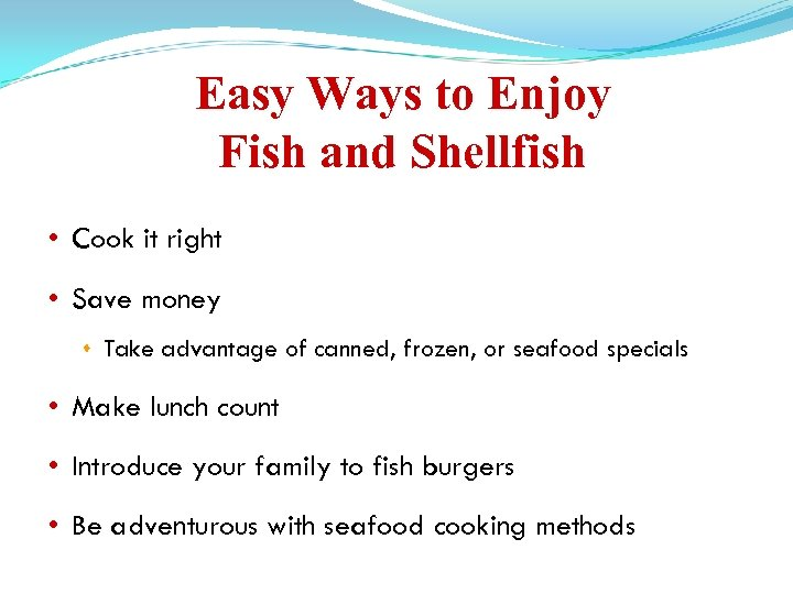 Easy Ways to Enjoy Fish and Shellfish • Cook it right • Save money