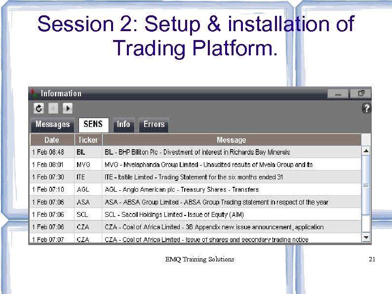 Session 2: Setup & installation of Trading Platform. EMQ Training Solutions 21