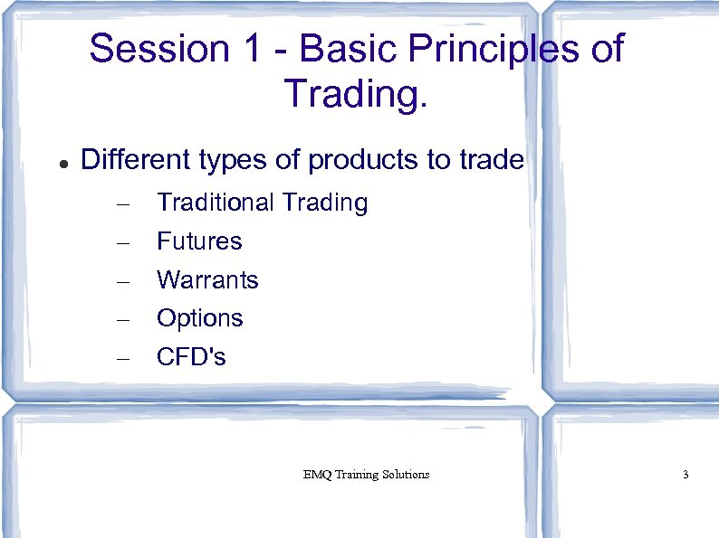 Session 1 - Basic Principles of Trading. Different types of products to trade –