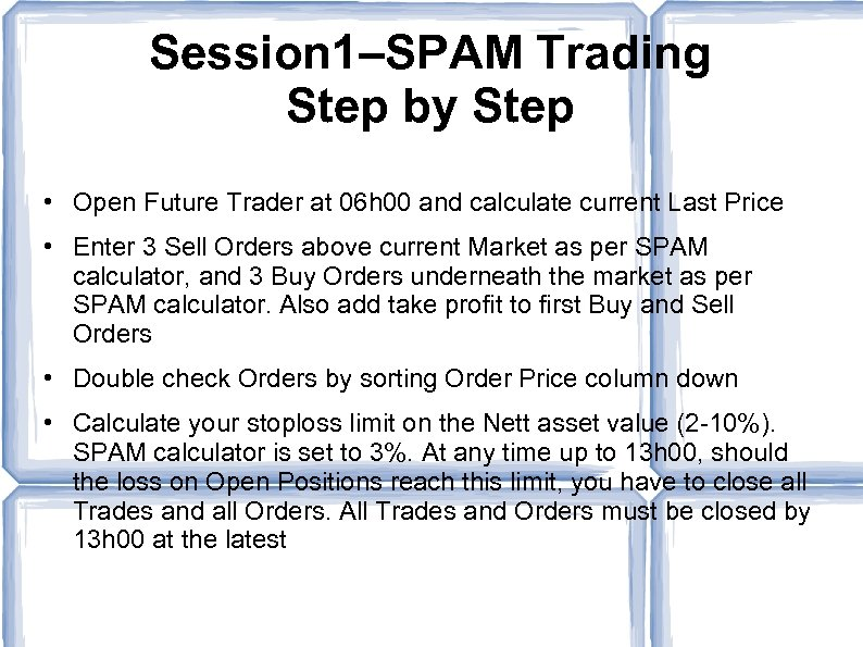 Session 1–SPAM Trading Step by Step • Open Future Trader at 06 h 00