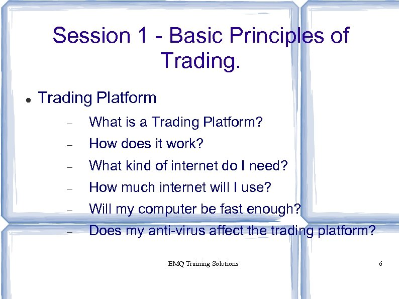 Session 1 - Basic Principles of Trading Platform What is a Trading Platform? How