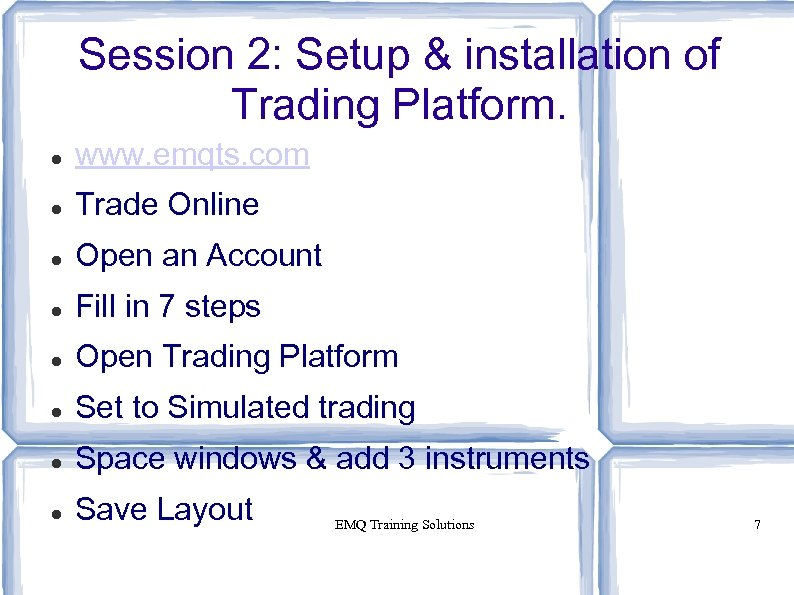Session 2: Setup & installation of Trading Platform. www. emqts. com Trade Online Open