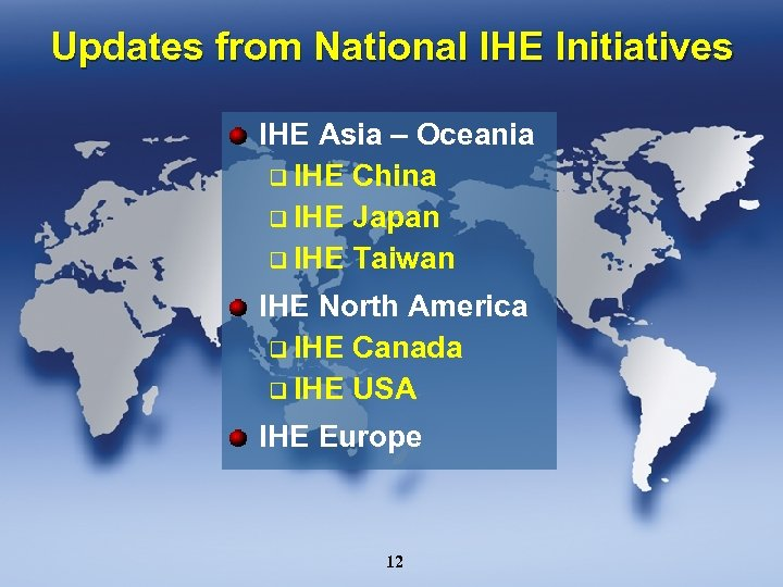Updates from National IHE Initiatives IHE Asia – Oceania q IHE China q IHE