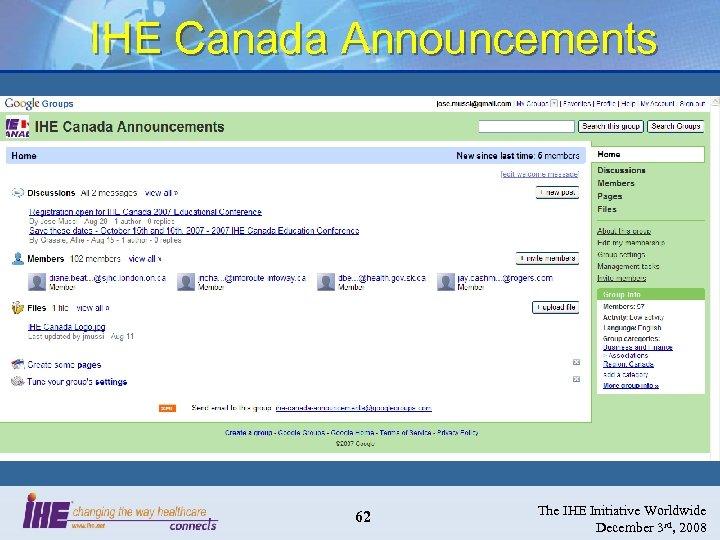 IHE Canada Announcements 62 The IHE Initiative Worldwide December 3 rd, 2008
