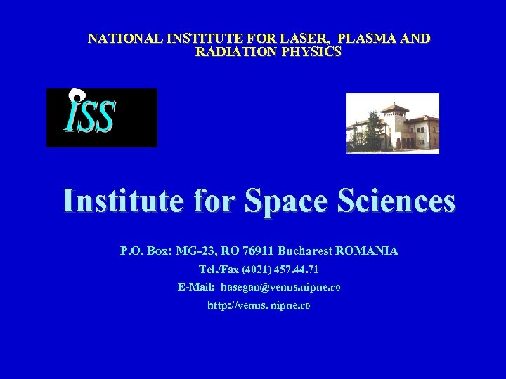 NATIONAL INSTITUTE FOR LASER, PLASMA AND RADIATION PHYSICS Institute for Space Sciences P. O.