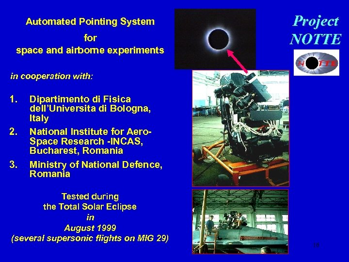 Automated Pointing System for space and airborne experiments Project NOTTE in cooperation with: 1.