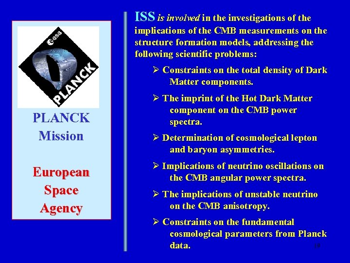 ISS is involved in the investigations of the implications of the CMB measurements on