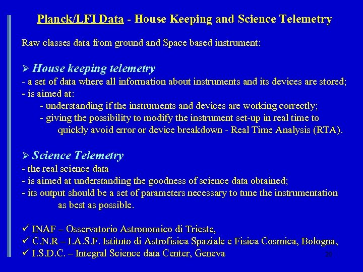 Planck/LFI Data - House Keeping and Science Telemetry Raw classes data from ground and