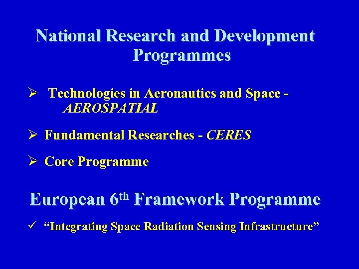 National Research and Development Programmes Ø Technologies in Aeronautics and Space AEROSPATIAL Ø Fundamental