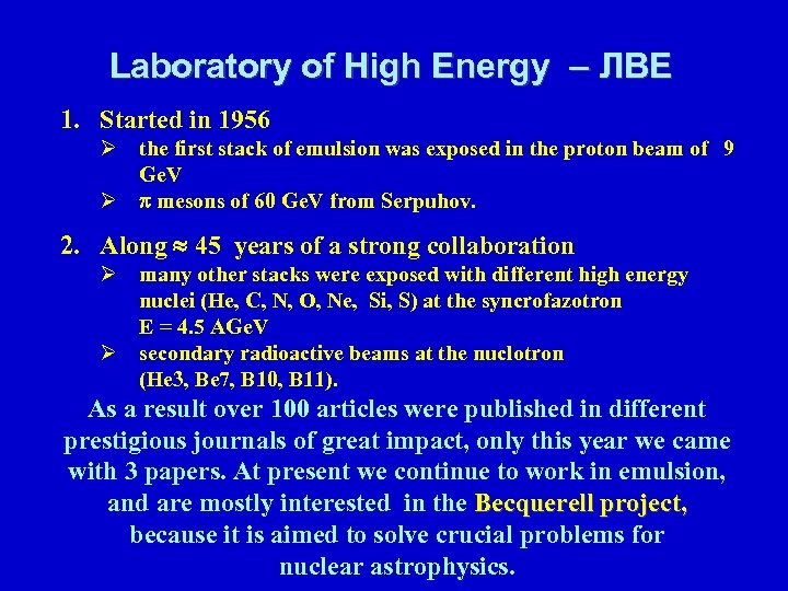 Laboratory of High Energy – ЛВЕ 1. Started in 1956 Ø the first stack