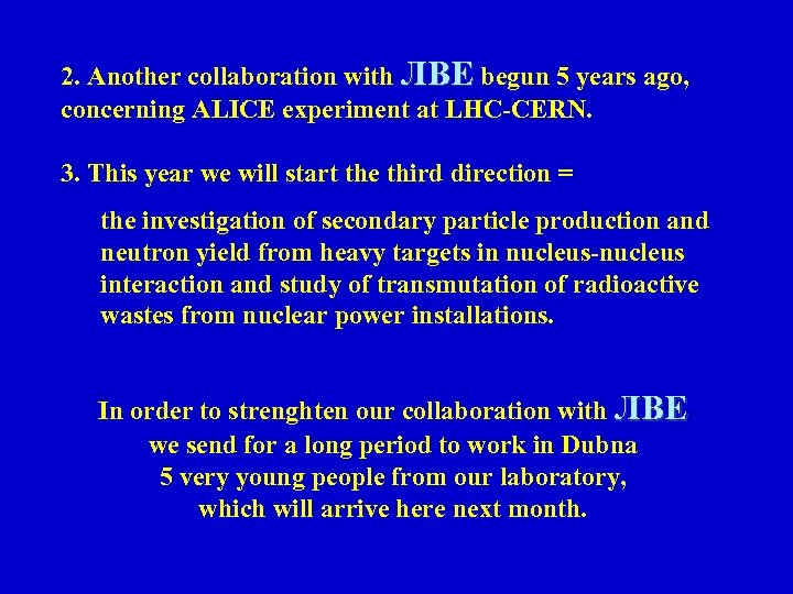 2. Another collaboration with ЛВЕ begun 5 years ago, concerning ALICE experiment at LHC-CERN.