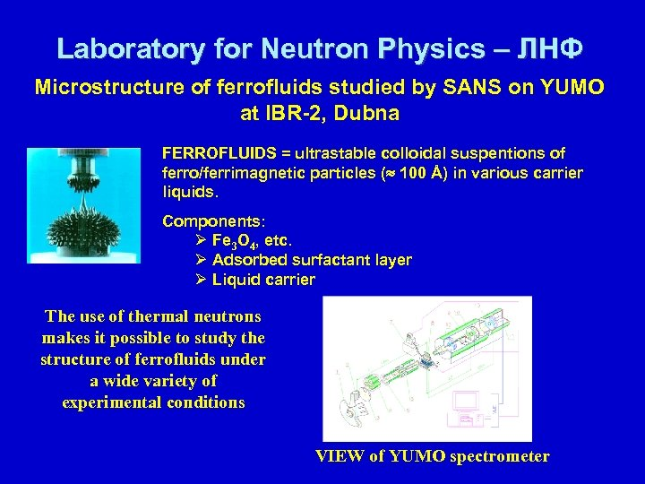 Laboratory for Neutron Physics – ЛНФ Microstructure of ferrofluids studied by SANS on YUMO