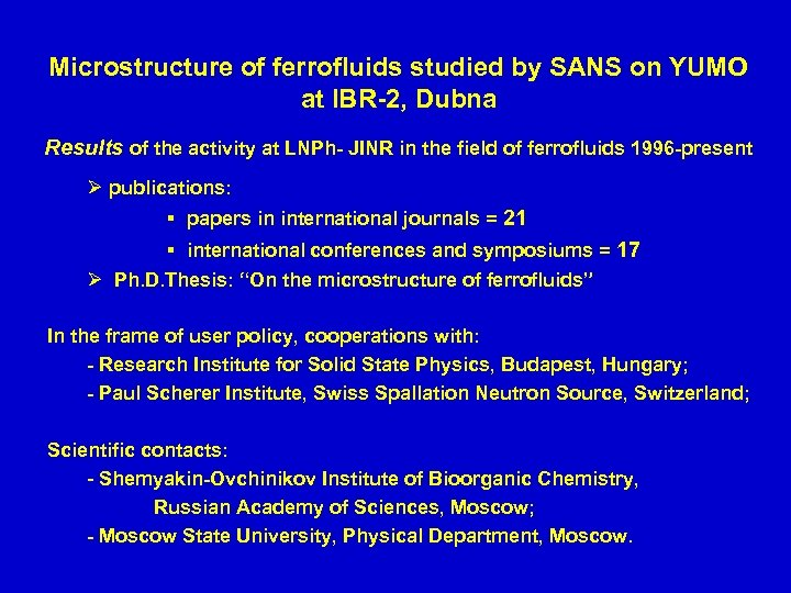 Microstructure of ferrofluids studied by SANS on YUMO at IBR-2, Dubna Results of the