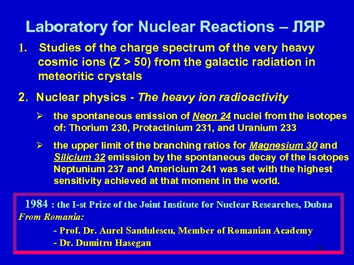 Laboratory for Nuclear Reactions – ЛЯР 1. Studies of the charge spectrum of the