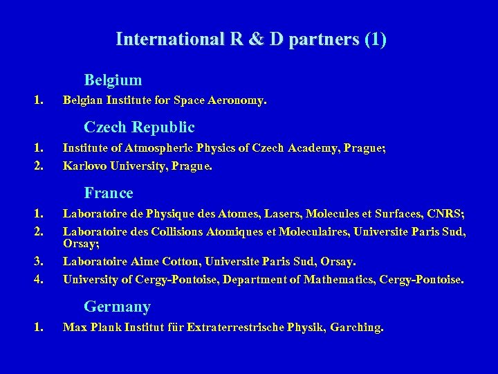 International R & D partners (1) Belgium 1. Belgian Institute for Space Aeronomy. Czech