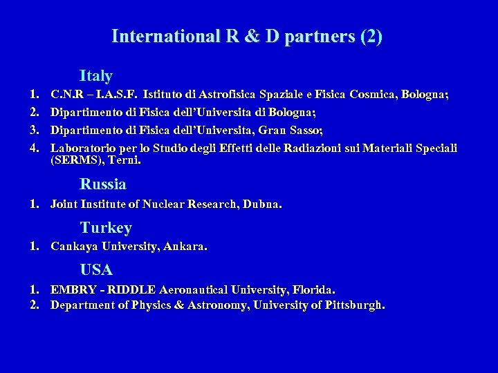 International R & D partners (2) Italy 1. 2. 3. 4. C. N. R