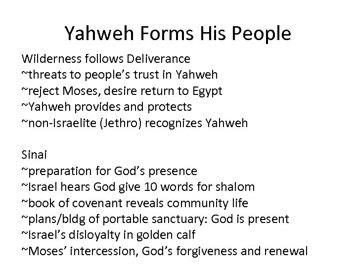 Yahweh Forms His People Wilderness follows Deliverance ~threats to people's trust in Yahweh ~reject