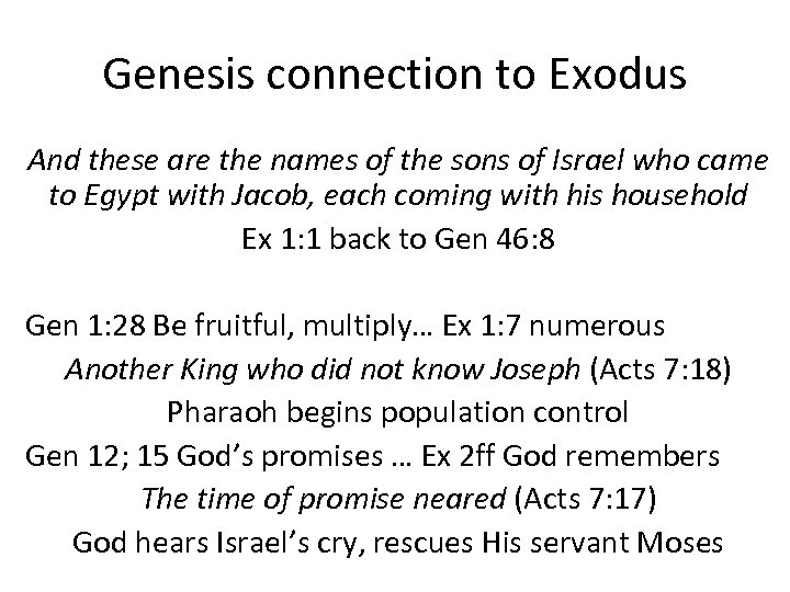 Genesis connection to Exodus And these are the names of the sons of Israel
