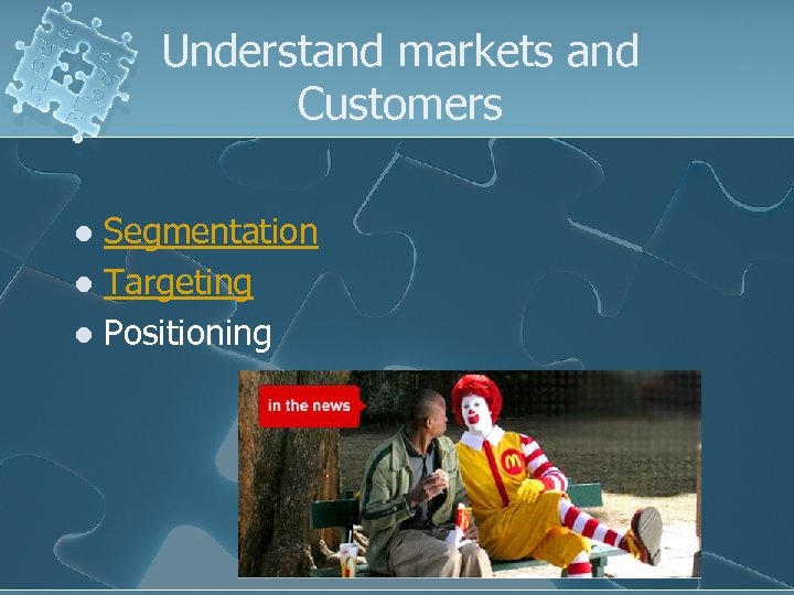 Understand markets and Customers Segmentation l Targeting l Positioning l