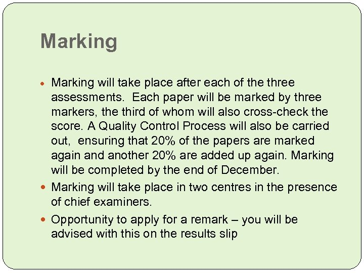 Marking will take place after each of the three assessments. Each paper will be